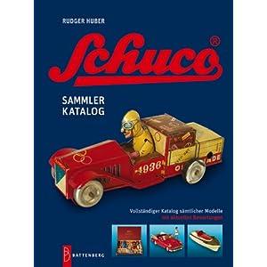 Schuco – legendäres Spielzeug: Sammlerkatalog sämtlicher Modelle mit aktuellen Bewertungen [Gebundene Ausgabe]