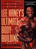 img - for Lee Haney's Ultimate Bodybuilding Book: The 8-time Mr. Olympia's Revolutionary Program for Building Mass, Strength and Power book / textbook / text book
