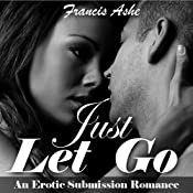 Just Let Go | [Francis Ashe]