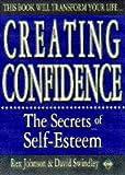 Creating Confidence: The Secrets of Self-Esteem (1852305770) by Johnson, Rex