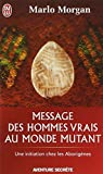 Message Des Hommes Vrais Au Monde Mutant (Aventure Secrete) (French Edition) (2290339911) by Morgan, Marlo