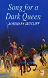 Song for a Dark Queen (Red Fox Older Fiction) (009952791X) by Sutcliff, Rosemary