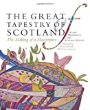 Susan Mansfield and Alistair Moffat The Great Tapestry of Scotland: The Making of a Masterpiece