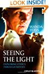 Seeing the Light: Exploring Ethics Th...