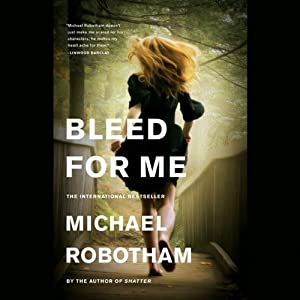 Bleed for Me | [Michael Robotham]