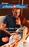 The Baby Dilemma (Harlequin American Romance)