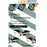 Markets or Governments - 2nd Edition: Choosing between Imperfect Alternatives