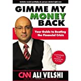 Gimme My Money Back: Your Guide to Beating the Financial Crisis ~ Ali Velshi