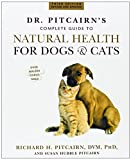 Dr. Pitcairns Complete Guide to Natural Health for Dogs & Cats