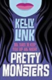 Pretty Monsters (1406330299) by Link, Kelly