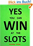 Yes You Can Win At The Slots