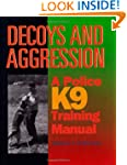 Decoys and Aggression: A Police K9 Tr...