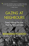 #3: Gazing at Neighbours: Travels Along the Line That Partitioned India