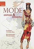 Image de Mode zeichnen und entwerfen: Grundlagen, Techniken, Ideen; Mit inspirierenden Übungs