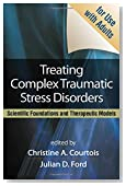 Treating Complex Traumatic Stress Disorders (Adults): Scientific Foundations and Therapeutic Models