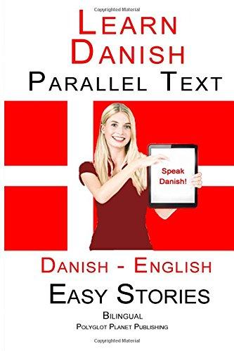 Learn Danish - Parallel Text - Easy Stories (Danish - English) Bilingual