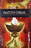 img - for Santo grial/ Holy Grail: El conocimiento profundo de los secretos mas ocultos/ The Insights into the Most Hidden Secrets (Spanish Edition) book / textbook / text book