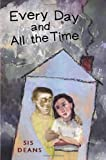 img - for Every Day and All the Time by Sis Deans (2003-09-01) book / textbook / text book