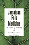 Jamaica Folk Medicine: A Source Of Healing (9766401233) by Payne-Jackson, Arvilla