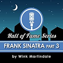 Frank Sinatra (Part 3) Radio/TV Program by Wink Martindale Narrated by Wink Martindale