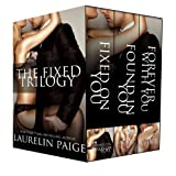 The Fixed Trilogy: Fixed on You, Found in You, Forever with You ~ Laurelin Paige
