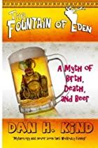 The Fountain of Eden: A Myth of Birth, Death, and Beer