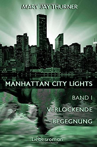 Verlockende Begegnung (Manhattan City Lights) (Volume 1) (German Edition)