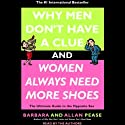 Why Men Don't Have a Clue and Women Always Need More Shoes (       UNABRIDGED) by Barbara Pease, Allan Pease Narrated by Lee Adams, Stephen Hoye