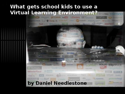 What gets kids to use a Virtual Learning Environment?
