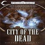 City of the Dead: Forgotten Realms: Ed Greenwood Presents Waterdeep, Book 4 | Rosemary Jones