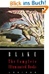 William Blake: The Complete Illuminat...