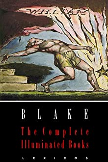 William Blake: The Complete Illuminated Books (Illustrated)