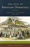 The Rise of American Democracy: Democracy Ascendant, 1815-1840: College Edition, Volume II (0393930076) by Wilentz, Sean