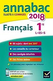 Annales Annabac 2018 Français 1re L, ES, S: sujets et corrigés du bac Première s