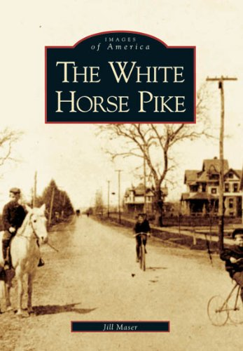 The White Horse Pike (Nj) (Images Of America)