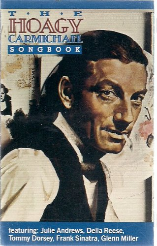 The Hoagy Carmichael Songbook by Julie Andrews, Della Reese, Tommy Dorsey, Frank Sinatra and Glenn Miller