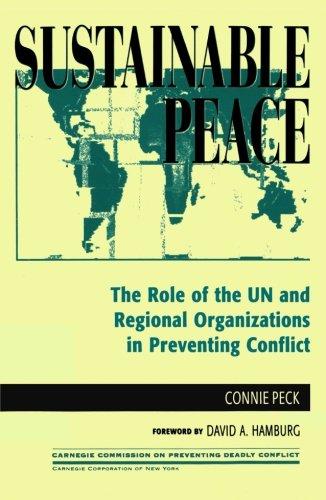可持续的和平: 联合国和区域组织在预防冲突 (卡内基预防致命系列冲突委员会) 的作用