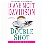 Double Shot (       UNABRIDGED) by Diane Mott Davidson Narrated by Barbara Rosenblat