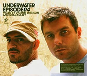 Underwater Vol.4: Episode 4/Mixed By Darren Emerson & Sharam Jey