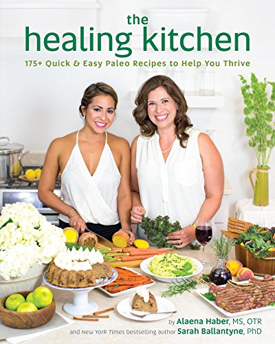 Download The Healing Kitchen: 175+ Quick & Easy Paleo Recipes to Help You Thrive