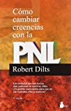 Cómo cambiar creencias con la PNL (8478082271) by Dilts, Robert