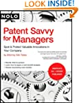 Patent Savvy for Managers: Spot & Pro...