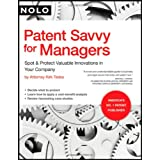 Patent Savvy for Managers: Spot & Protect Valuable Innovations in Your Company ~ Kirk Teska