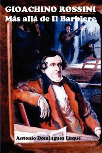 Gioachino Rossini * Mas Alla De Il Barbiere