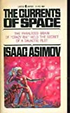 The Currents of Space (0449238296) by Asimov, Isaac