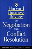 "Harvard Business Review on Negotiation and Conflict Resolution (""Harvard Business Review"" Paperback)"