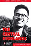The Central Highlands: A North Vietnamese Journal of Life on the Ho Chi Minh Trail 1965-1973