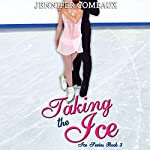 Taking the Ice: Ice Series Book 3 | Jennifer Comeaux