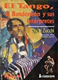 img - for El Tango, El Bandoneon y Sus Interpretes. Tomo 2 (Spanish Edition) book / textbook / text book
