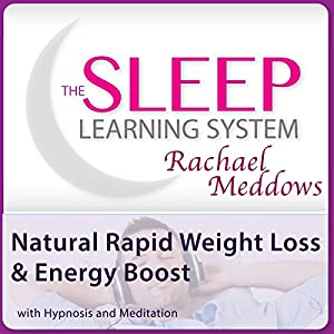 Natural Rapid Weight Loss and Energy Boost with Hypnosis and Meditation Speech